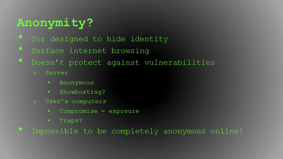 Anonymity Tor designed to hide identity Surface internet browsing