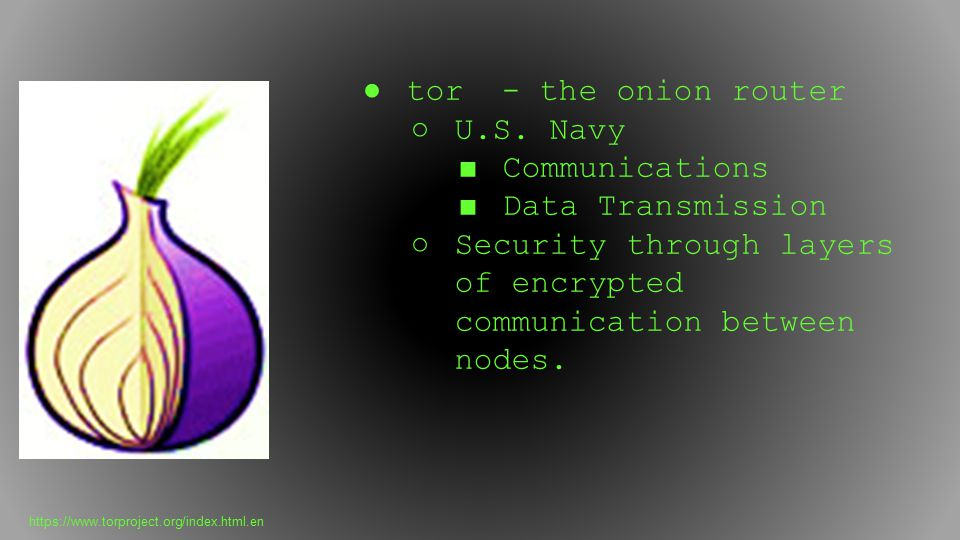 Security through layers of encrypted communication between nodes.