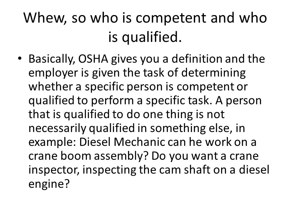 Whew, so who is competent and who is qualified.