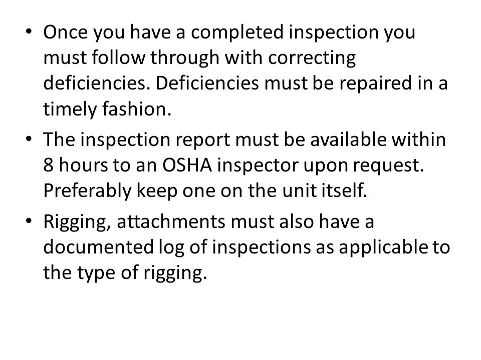 Once you have a completed inspection you must follow through with correcting deficiencies. Deficiencies must be repaired in a timely fashion.