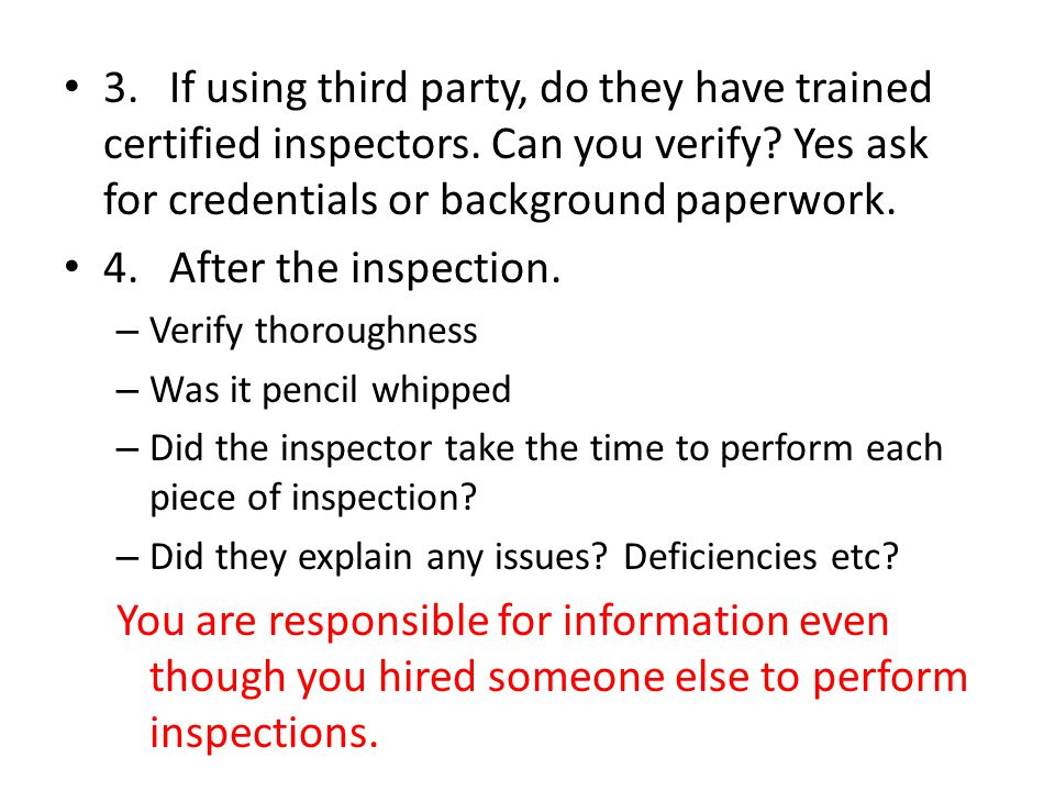 3. If using third party, do they have trained certified inspectors