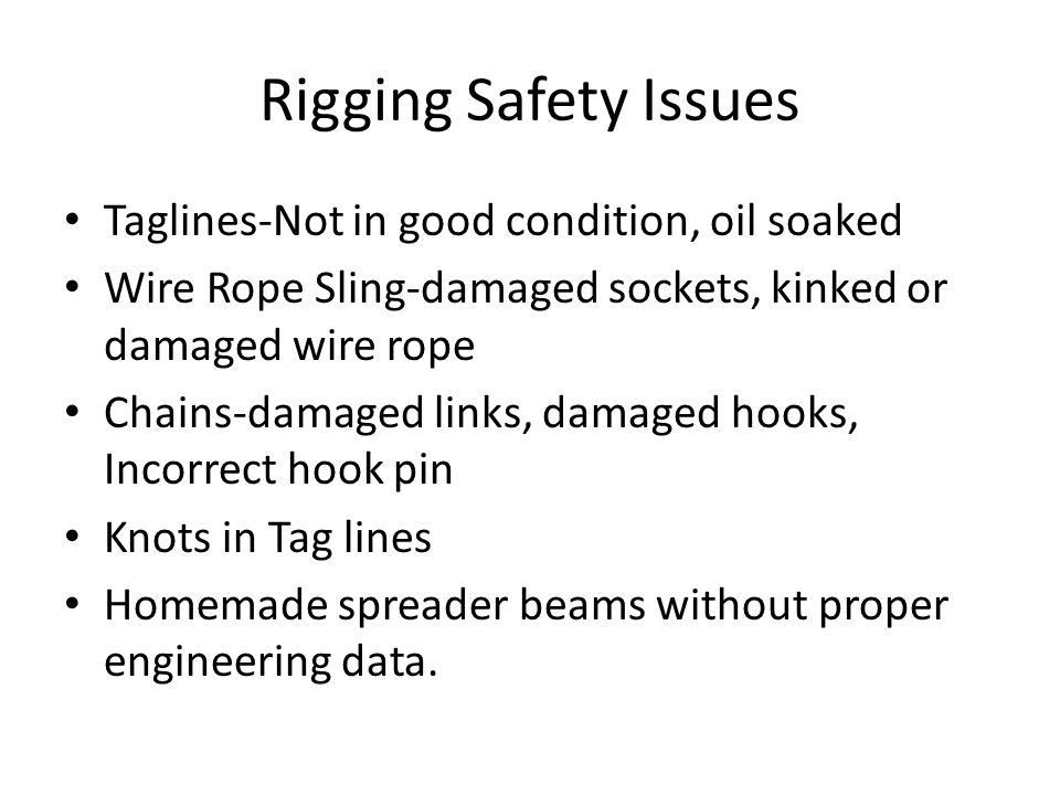 Rigging Safety Issues Taglines-Not in good condition, oil soaked