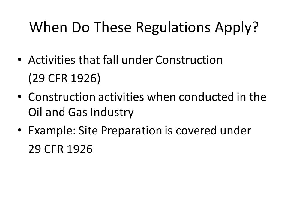When Do These Regulations Apply
