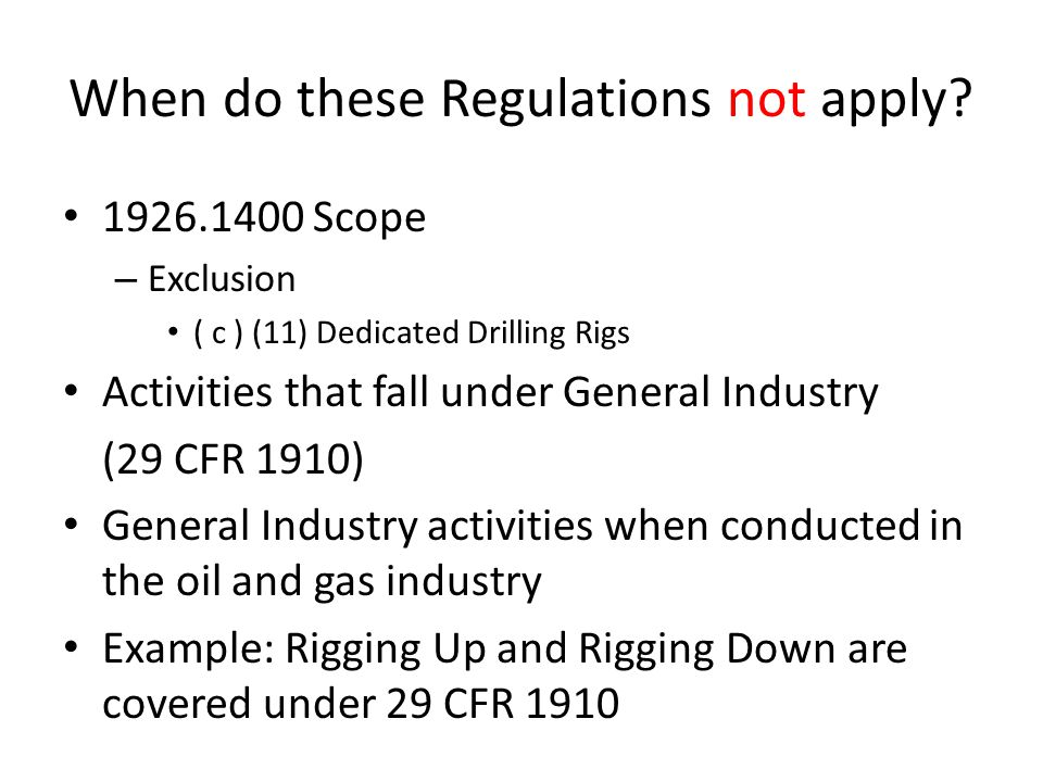When do these Regulations not apply