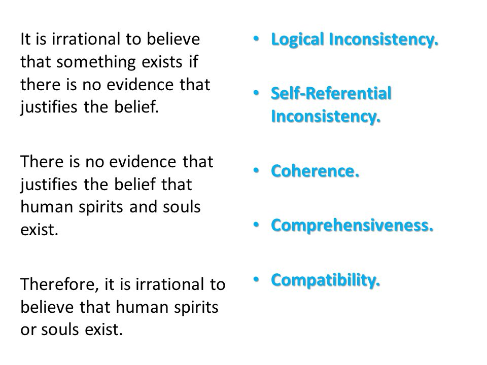 It is irrational to believe that something exists if there is no evidence that justifies the belief.