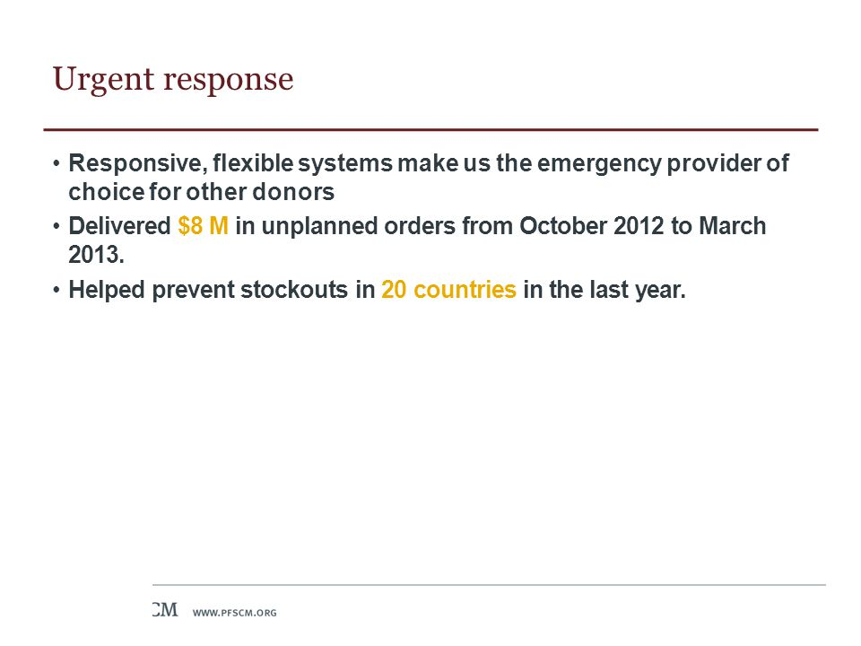 Urgent response Responsive, flexible systems make us the emergency provider of choice for other donors.