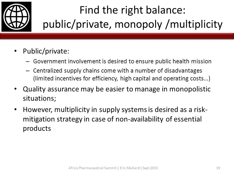 Find the right balance: public/private, monopoly /multiplicity