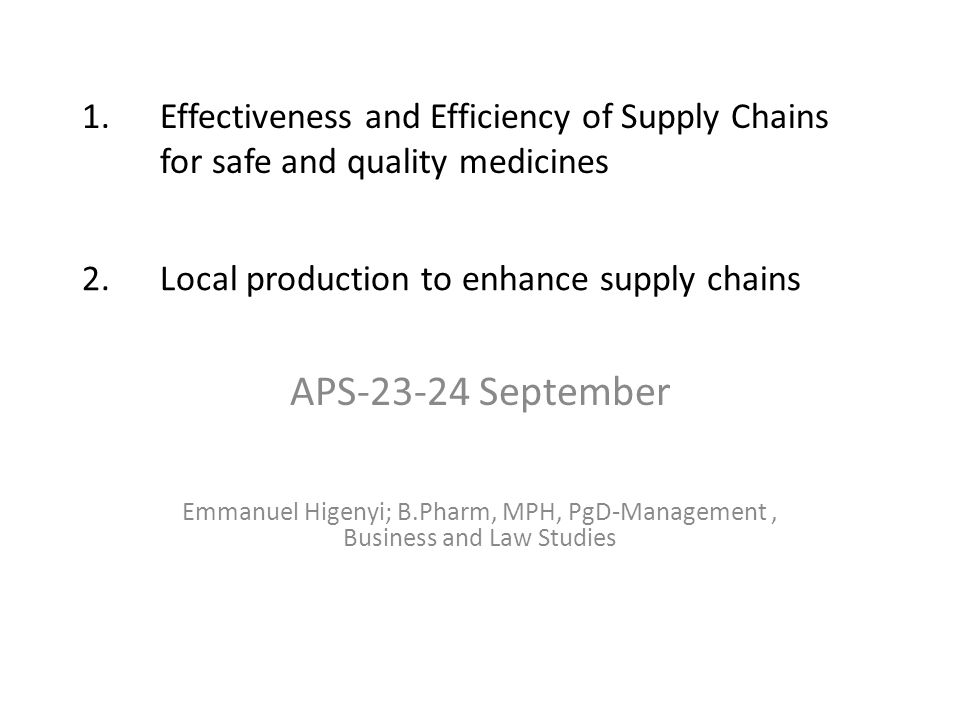 Effectiveness and Efficiency of Supply Chains for safe and quality medicines