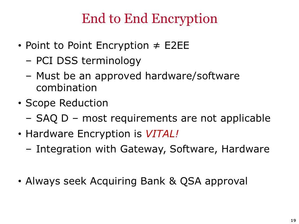 End to End Encryption Point to Point Encryption ≠ E2EE