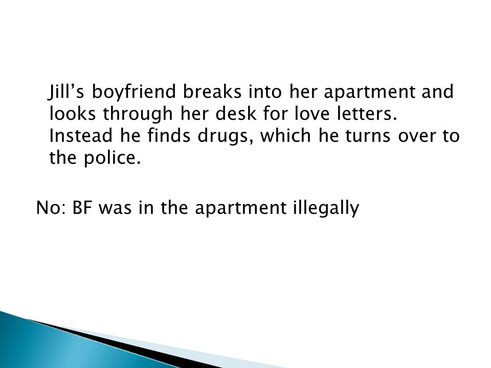 Jill's boyfriend breaks into her apartment and looks through her desk for love letters.