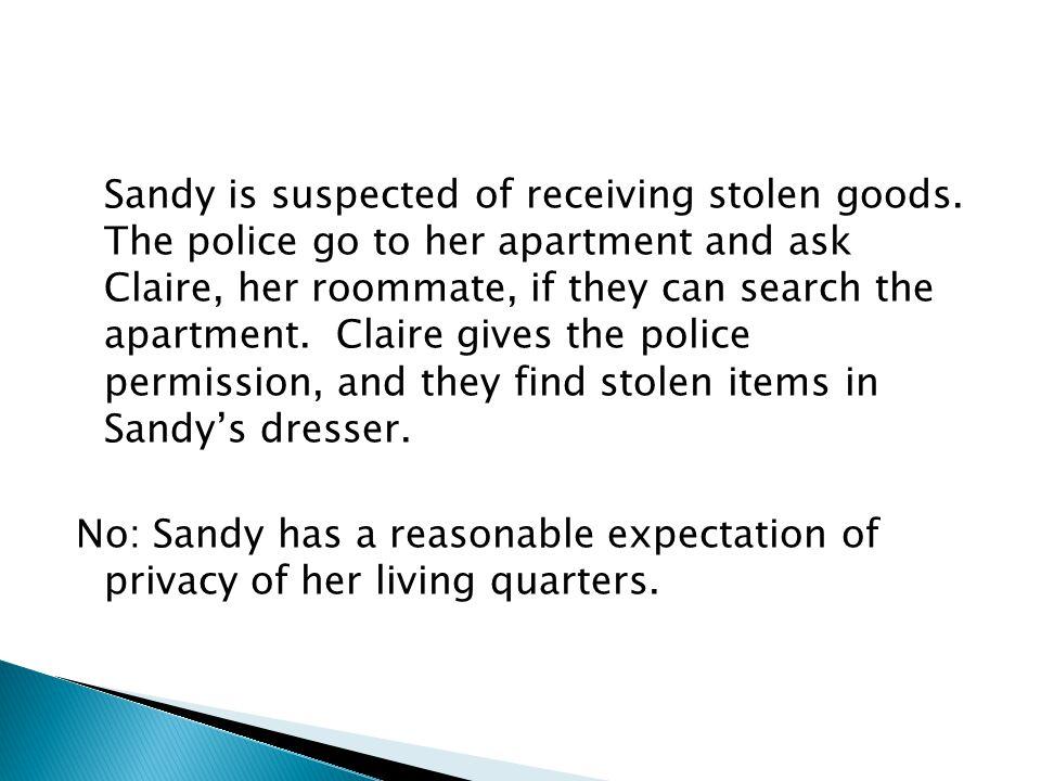 Sandy is suspected of receiving stolen goods