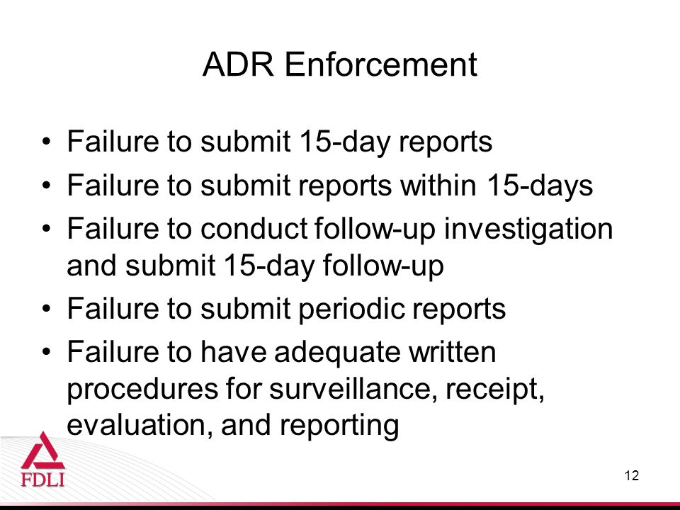ADR Enforcement Failure to submit 15-day reports