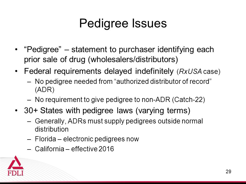 Pedigree Issues Pedigree – statement to purchaser identifying each prior sale of drug (wholesalers/distributors)
