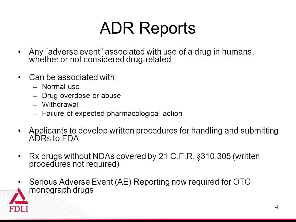 ADR Reports Any adverse event associated with use of a drug in humans, whether or not considered drug-related.