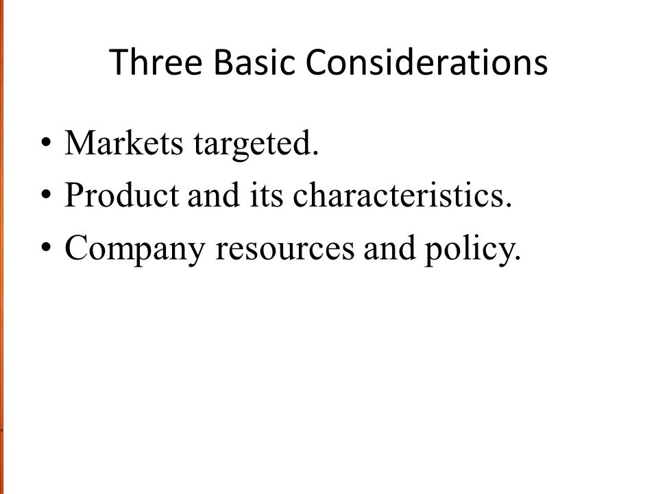 Three Basic Considerations