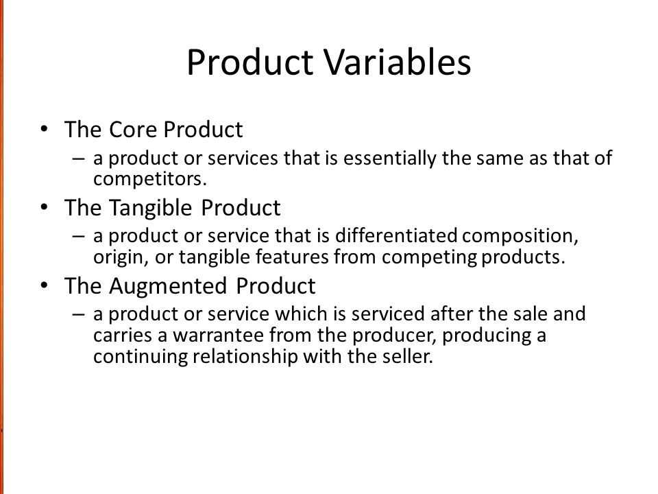 Product Variables The Core Product The Tangible Product
