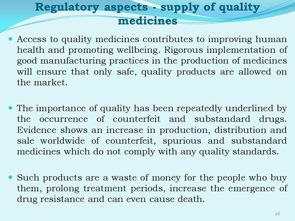 Regulatory aspects - supply of quality medicines