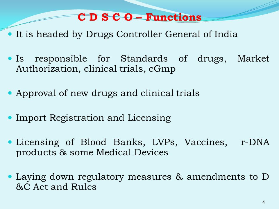 C D S C O – Functions It is headed by Drugs Controller General of India.