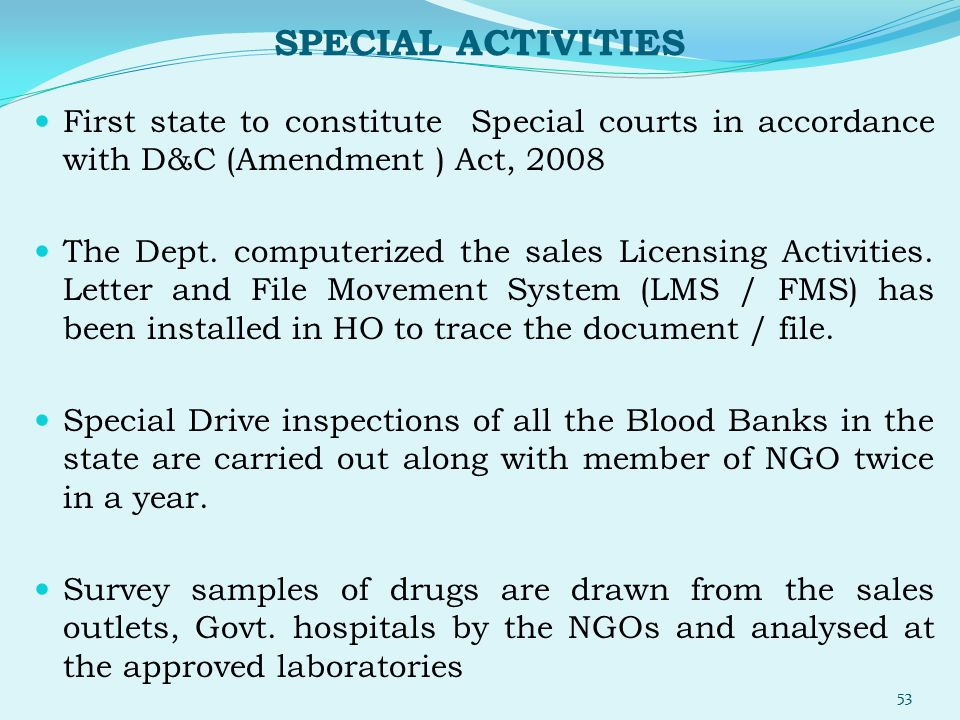 SPECIAL ACTIVITIES First state to constitute Special courts in accordance with D&C (Amendment ) Act, 2008.