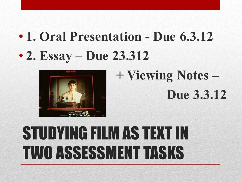 STUDYING FILM AS TEXT IN TWO ASSESSMENT TASKS