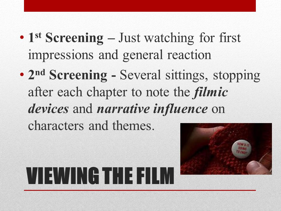 1st Screening – Just watching for first impressions and general reaction