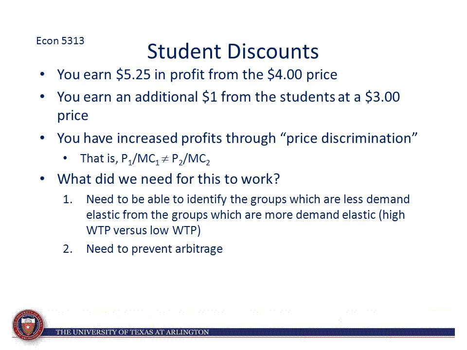 Student Discounts You earn $5.25 in profit from the $4.00 price