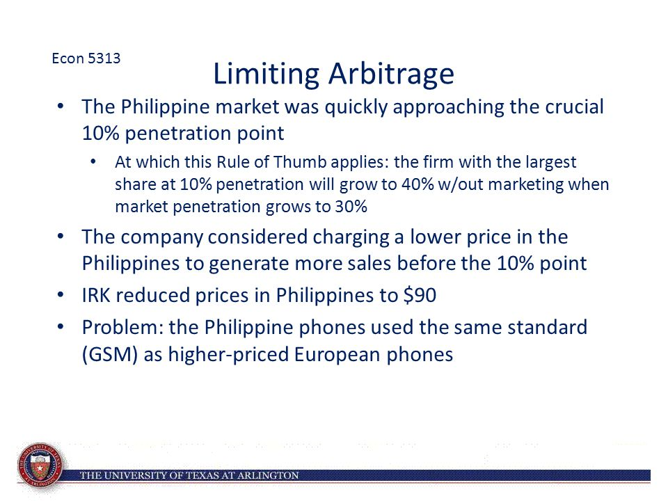 Econ 5313 Limiting Arbitrage. The Philippine market was quickly approaching the crucial 10% penetration point.