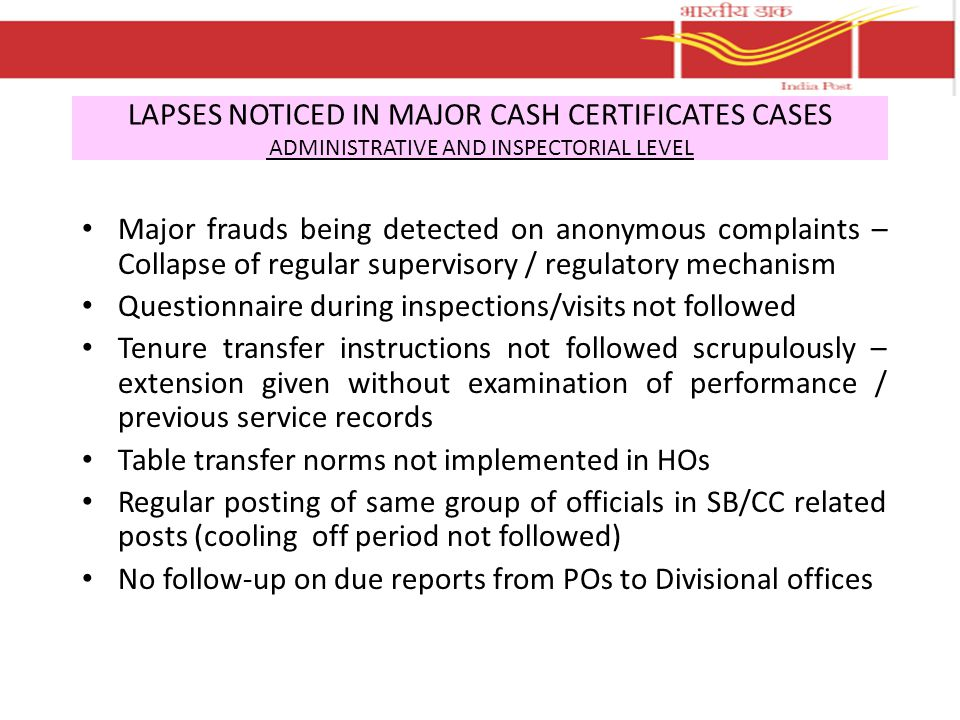 LAPSES NOTICED IN MAJOR CASH CERTIFICATES CASES ADMINISTRATIVE AND INSPECTORIAL LEVEL