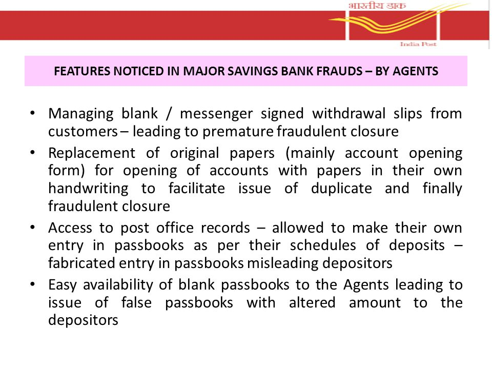 FEATURES NOTICED IN MAJOR SAVINGS BANK FRAUDS – BY AGENTS