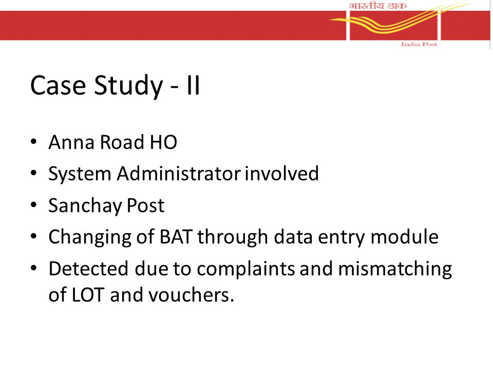 Case Study - II Anna Road HO System Administrator involved