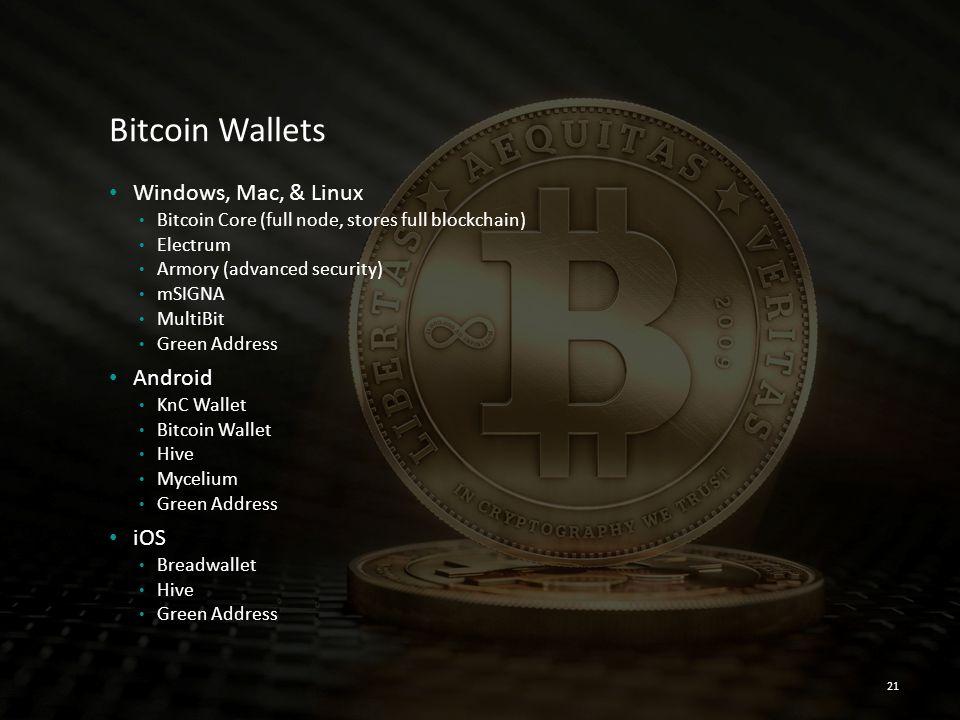 Bitcoin Wallets Windows, Mac, & Linux Android iOS