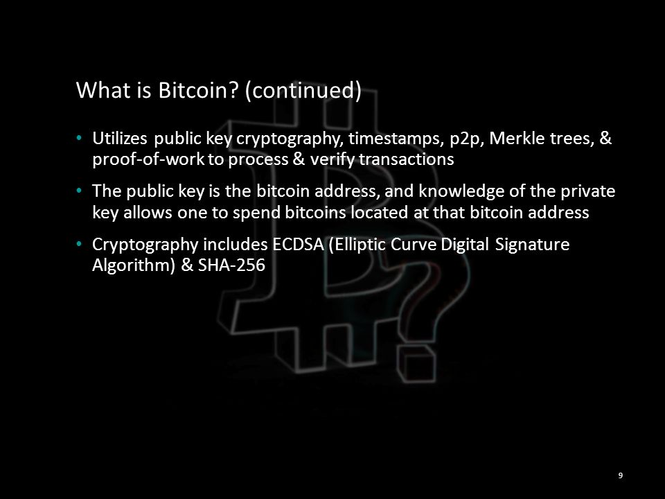 What is Bitcoin (continued)