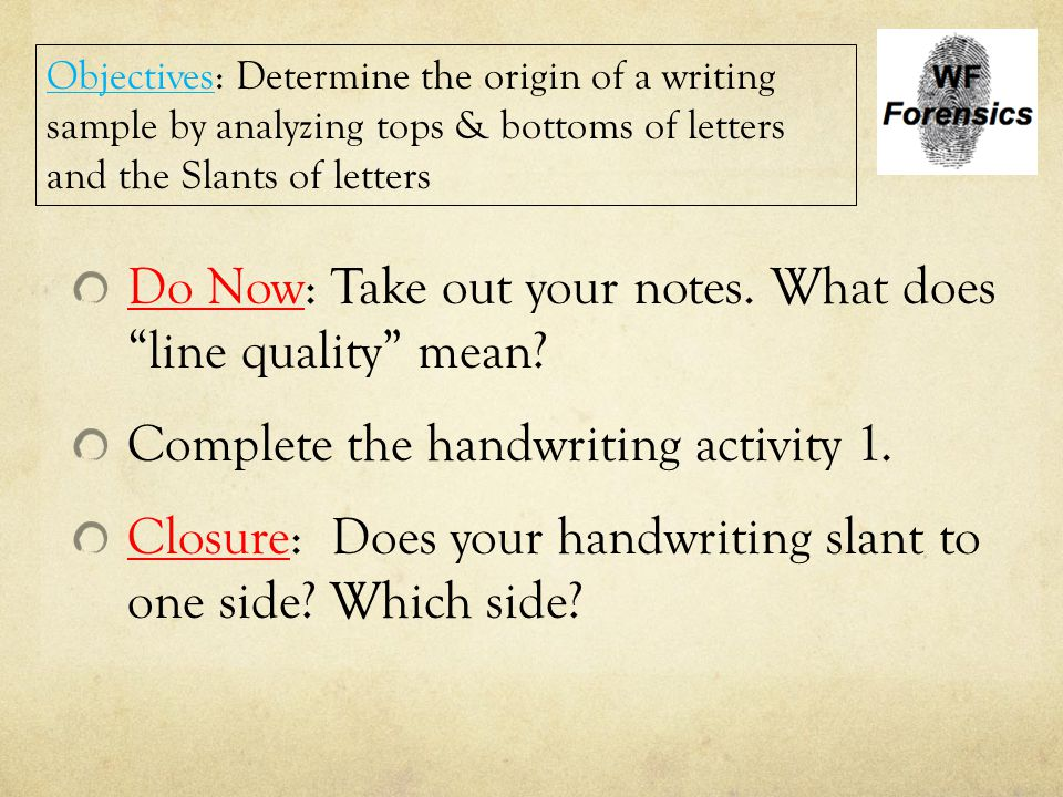 Do Now: Take out your notes. What does line quality mean