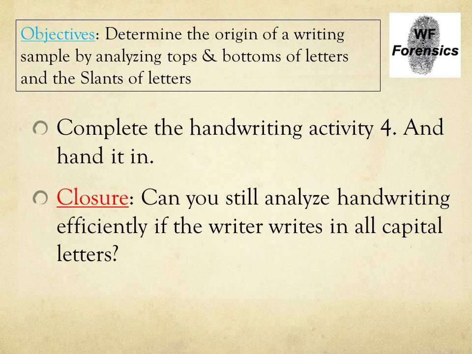 Complete the handwriting activity 4. And hand it in.
