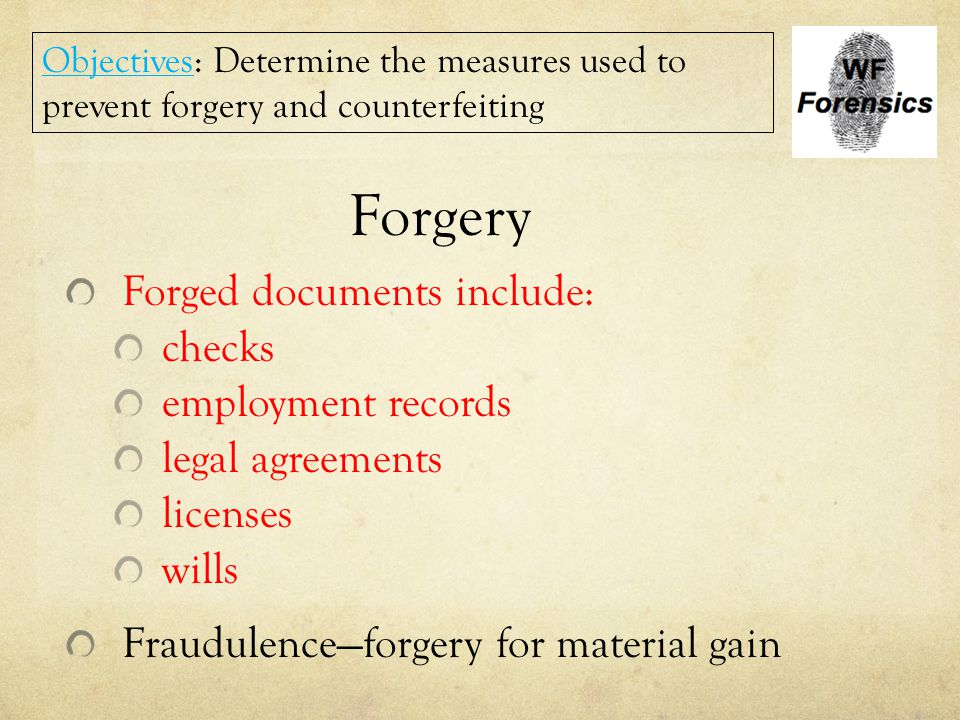 Forgery Forged documents include: checks employment records