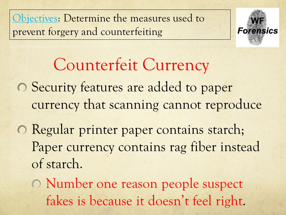 Objectives: Determine the measures used to prevent forgery and counterfeiting