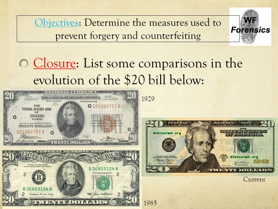 Closure: List some comparisons in the evolution of the $20 bill below: