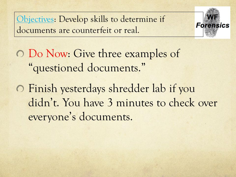 Do Now: Give three examples of questioned documents.