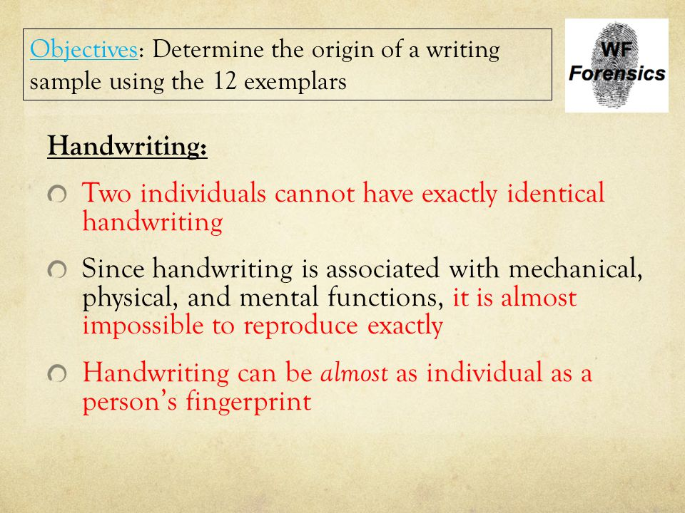 Two individuals cannot have exactly identical handwriting