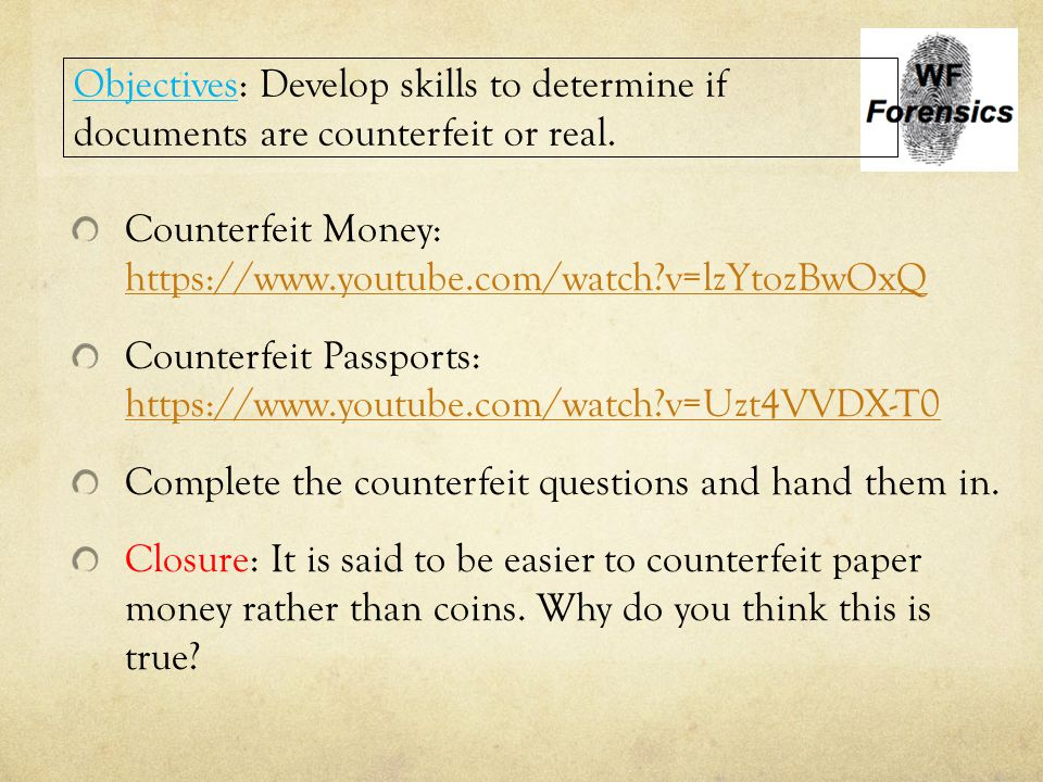 Objectives: Develop skills to determine if documents are counterfeit or real.