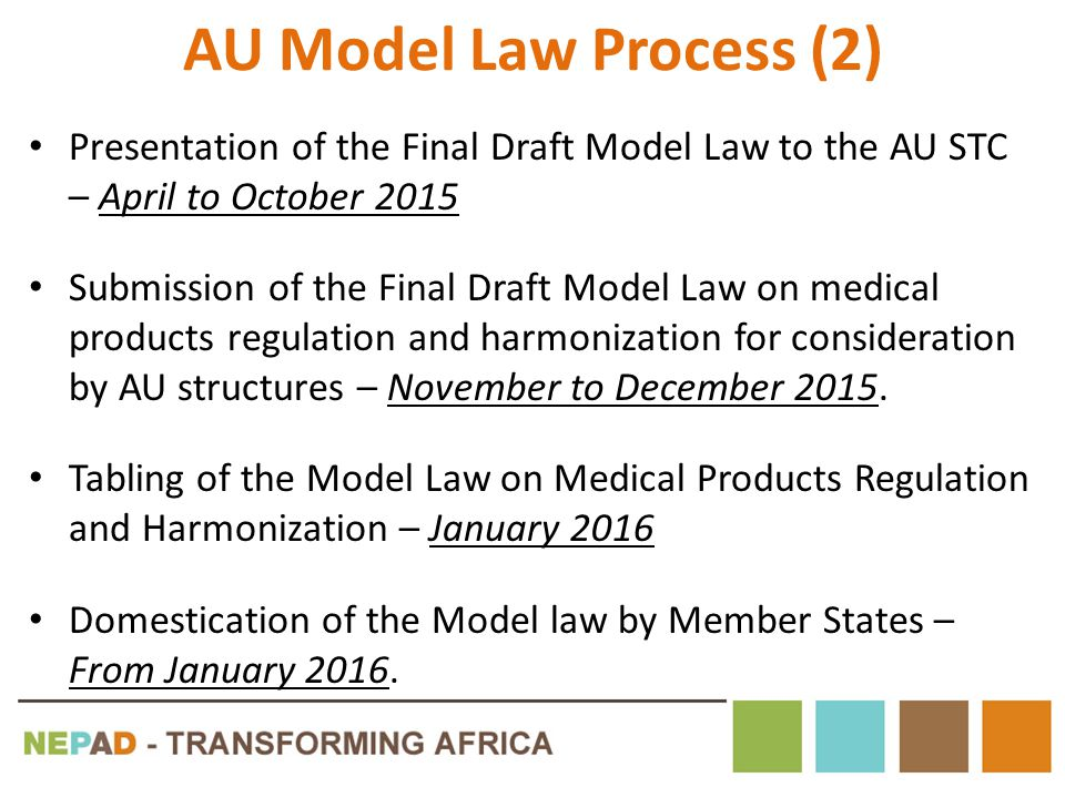 AU Model Law Process (2) Presentation of the Final Draft Model Law to the AU STC – April to October 2015.