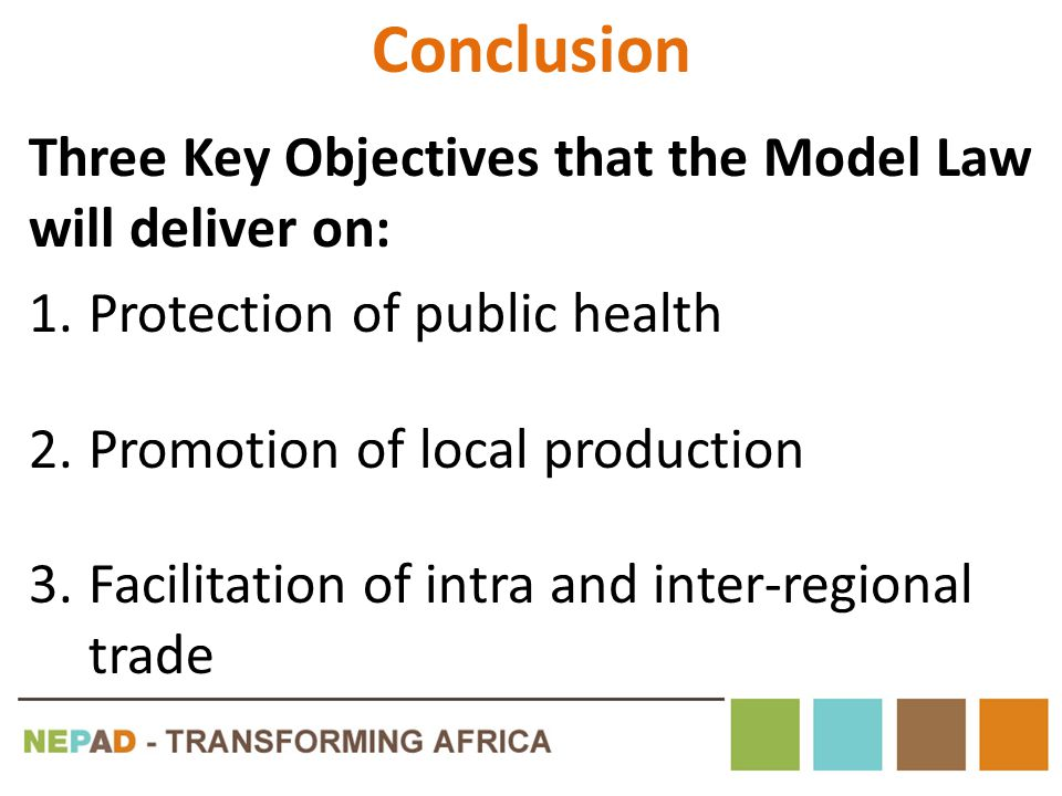 Conclusion Three Key Objectives that the Model Law will deliver on:
