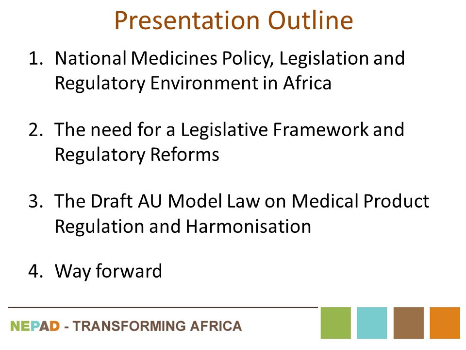 Presentation Outline National Medicines Policy, Legislation and Regulatory Environment in Africa.