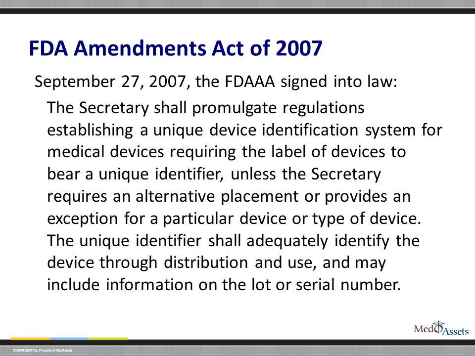 FDA Amendments Act of 2007 September 27, 2007, the FDAAA signed into law: