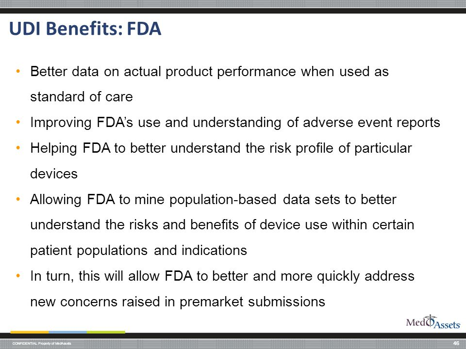 UDI Benefits: FDA Better data on actual product performance when used as standard of care.