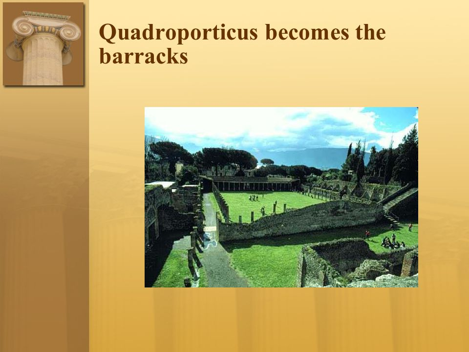 Quadroporticus becomes the barracks