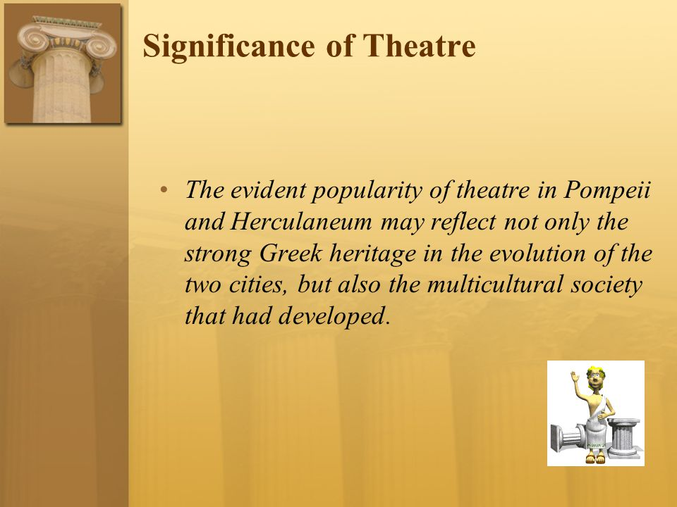 Significance of Theatre