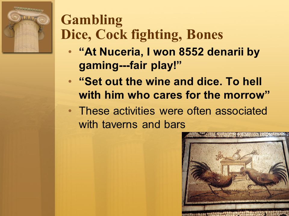 Gambling Dice, Cock fighting, Bones