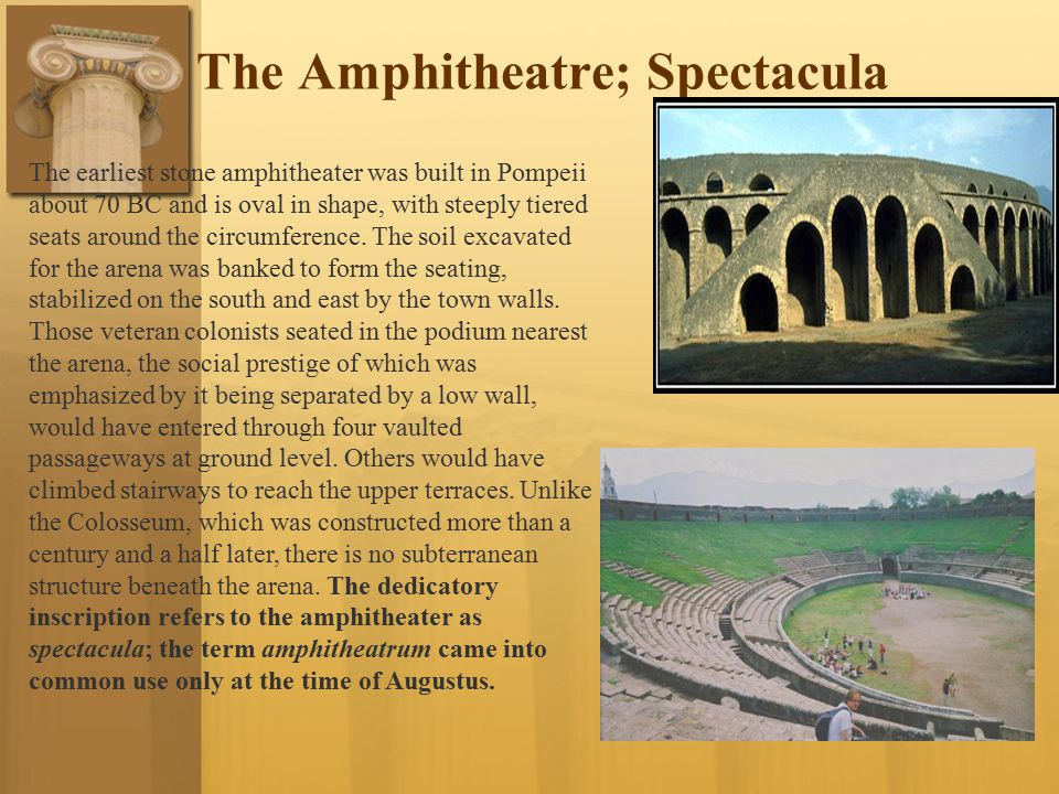 The Amphitheatre; Spectacula