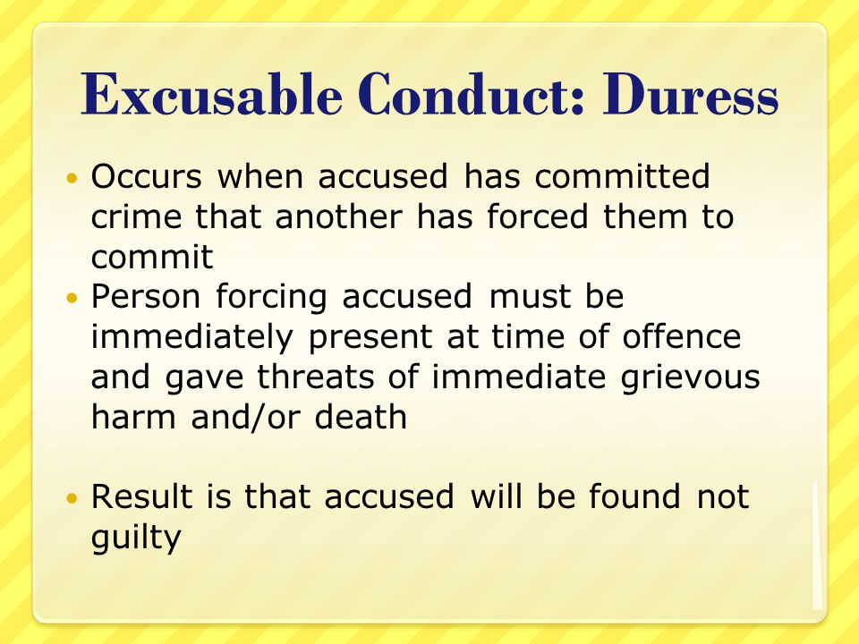 Excusable Conduct: Duress